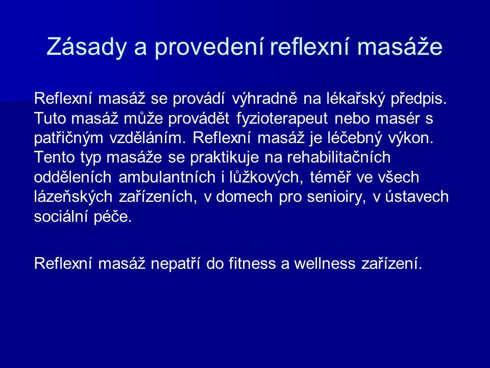 Zásady a provedení reflexní masáže Reflexní masáž se provádí výhradně na lékařský předpis.