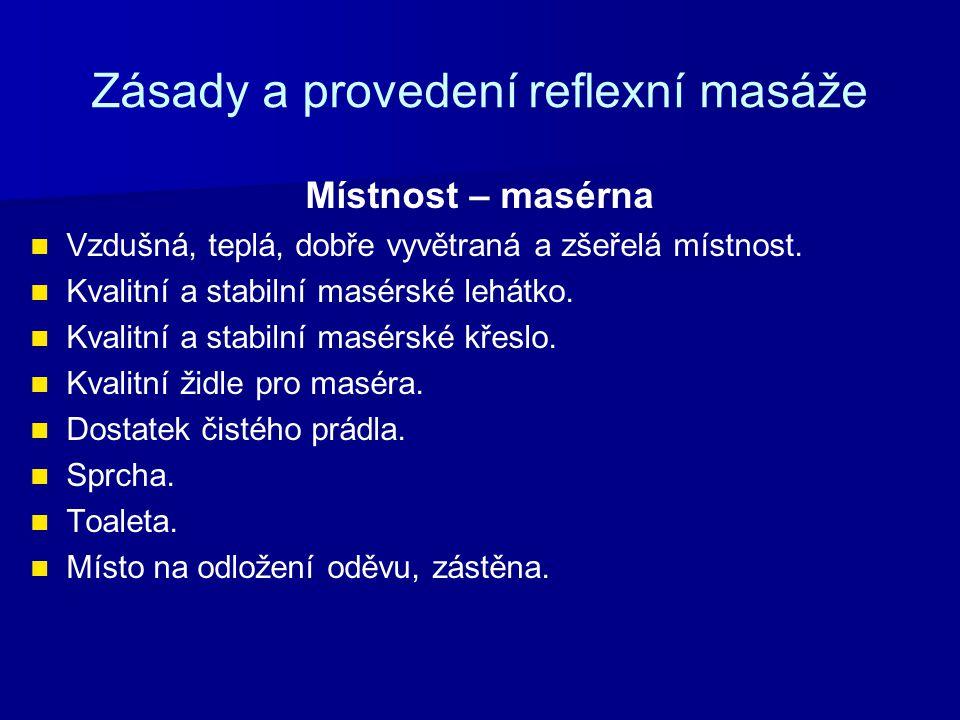 Zásady a provedení reflexní masáže Provedení masáže Masér zvolí pro masírovaného vhodnou polohu podle typu sestavy.