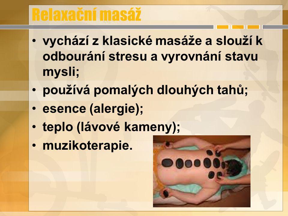 Relaxační masáž vychází z klasické masáže a slouží k odbourání stresu a vyrovnání stavu mysli; používá pomalých dlouhých tahů; esence (alergie); teplo (lávové kameny); muzikoterapie.