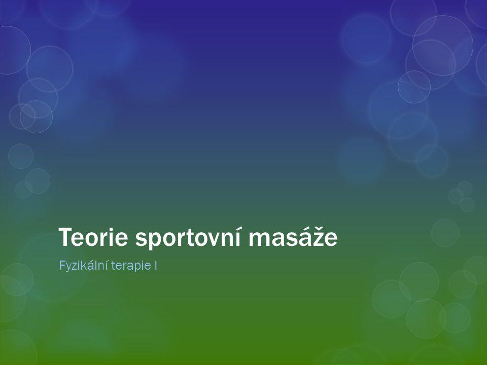 Teorie sportovní masáže Fyzikální terapie I