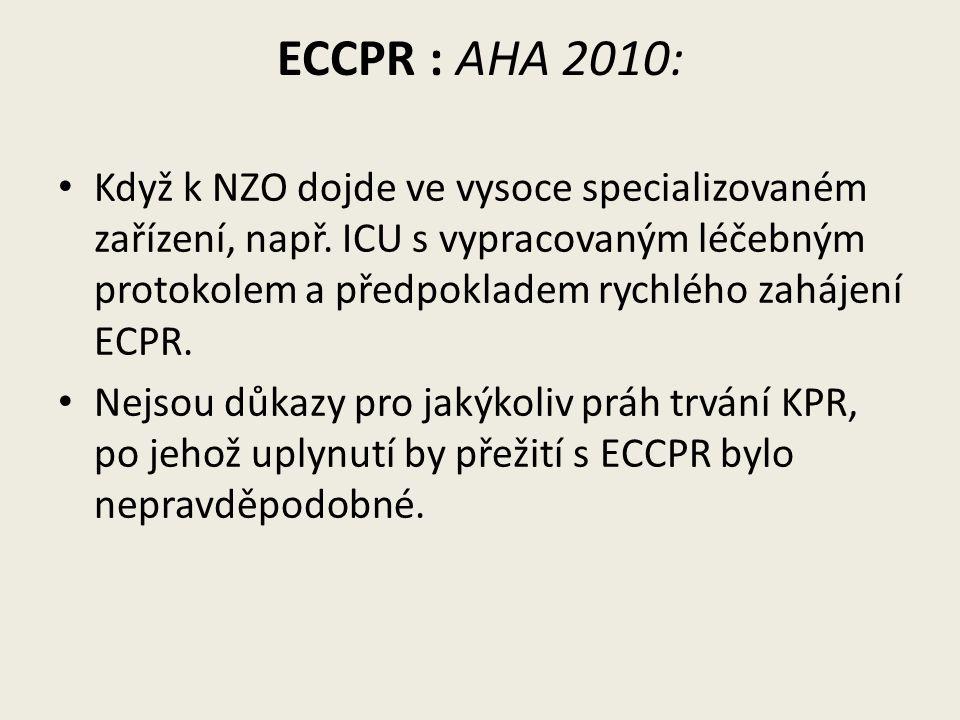 ECCPR : AHA 2010: Když k NZO dojde ve vysoce specializovaném zařízení, např. ICU s vypracovaným léčebným protokolem a předpokladem rychlého zahájení E