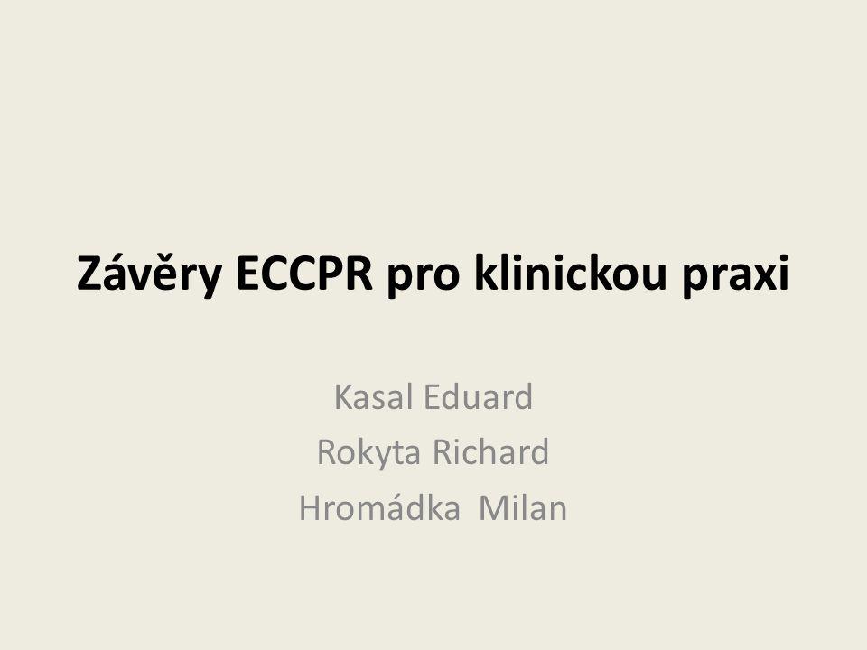 Závěry ECCPR pro klinickou praxi Kasal Eduard Rokyta Richard Hromádka Milan