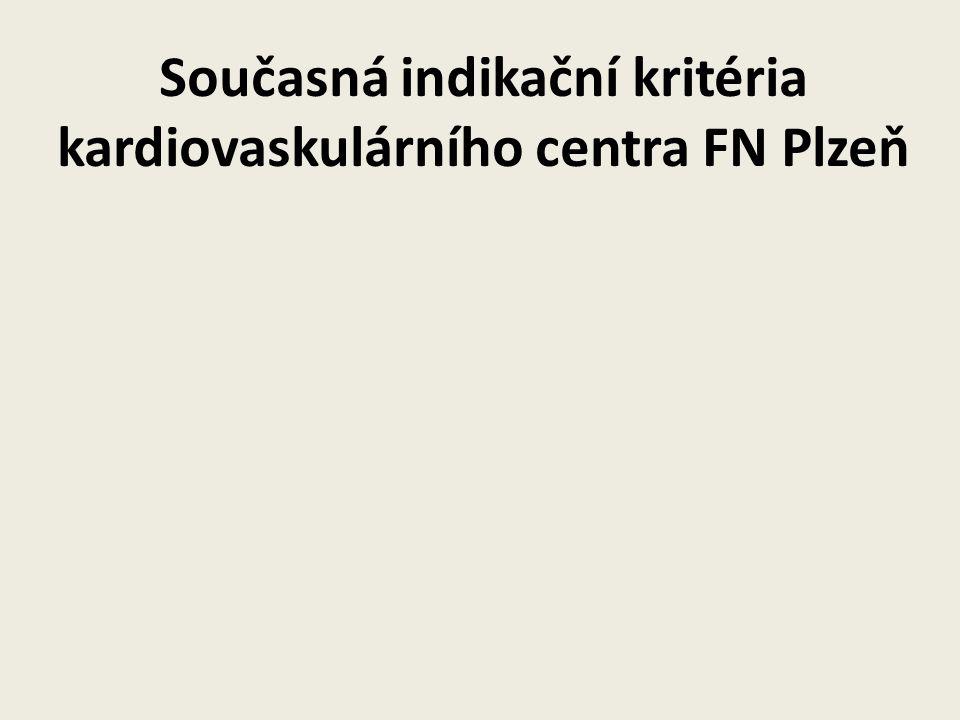 Současná indikační kritéria kardiovaskulárního centra FN Plzeň