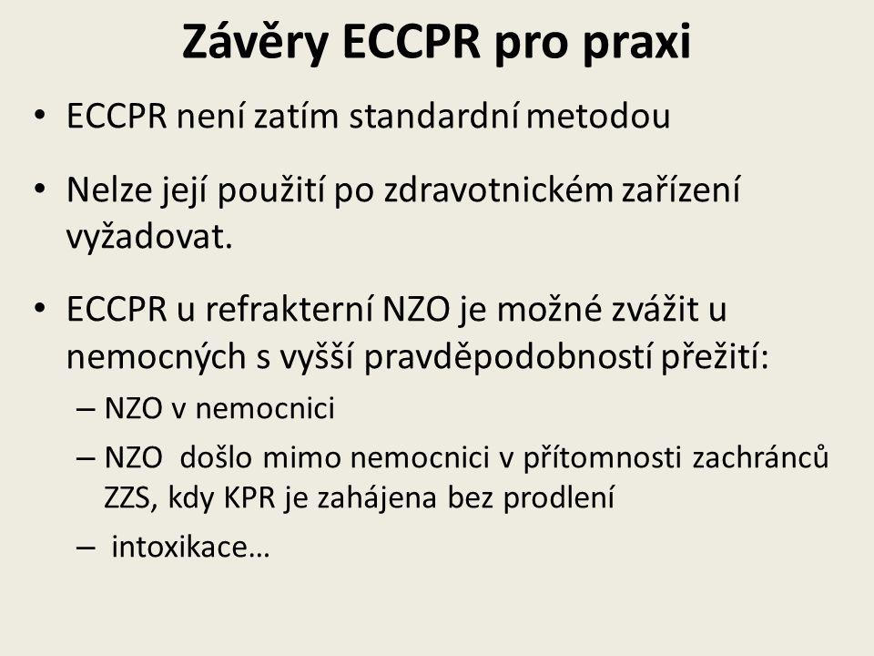 Závěry ECCPR pro praxi ECCPR není zatím standardní metodou Nelze její použití po zdravotnickém zařízení vyžadovat. ECCPR u refrakterní NZO je možné zv