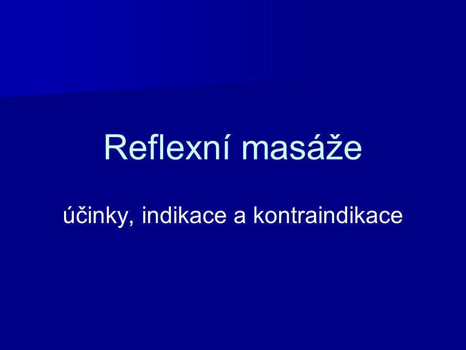 Reflexní masáže účinky, indikace a kontraindikace