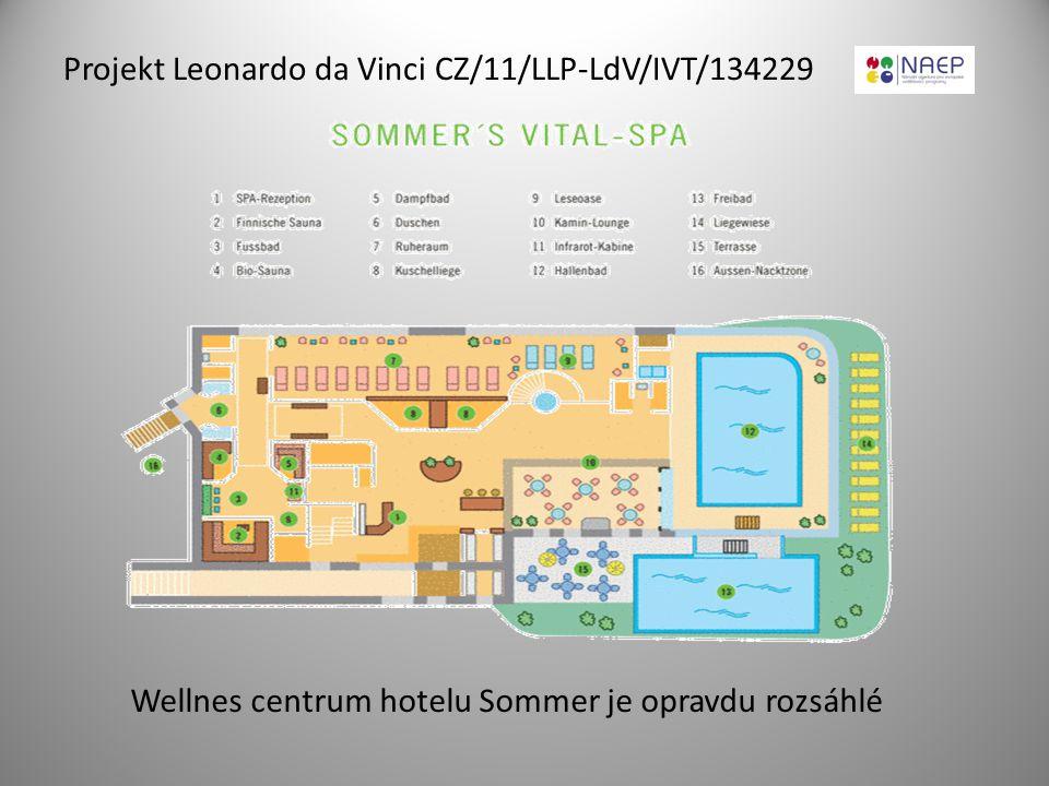 Projekt Leonardo da Vinci CZ/11/LLP-LdV/IVT/134229 Wellnes centrum hotelu Sommer je opravdu rozsáhlé