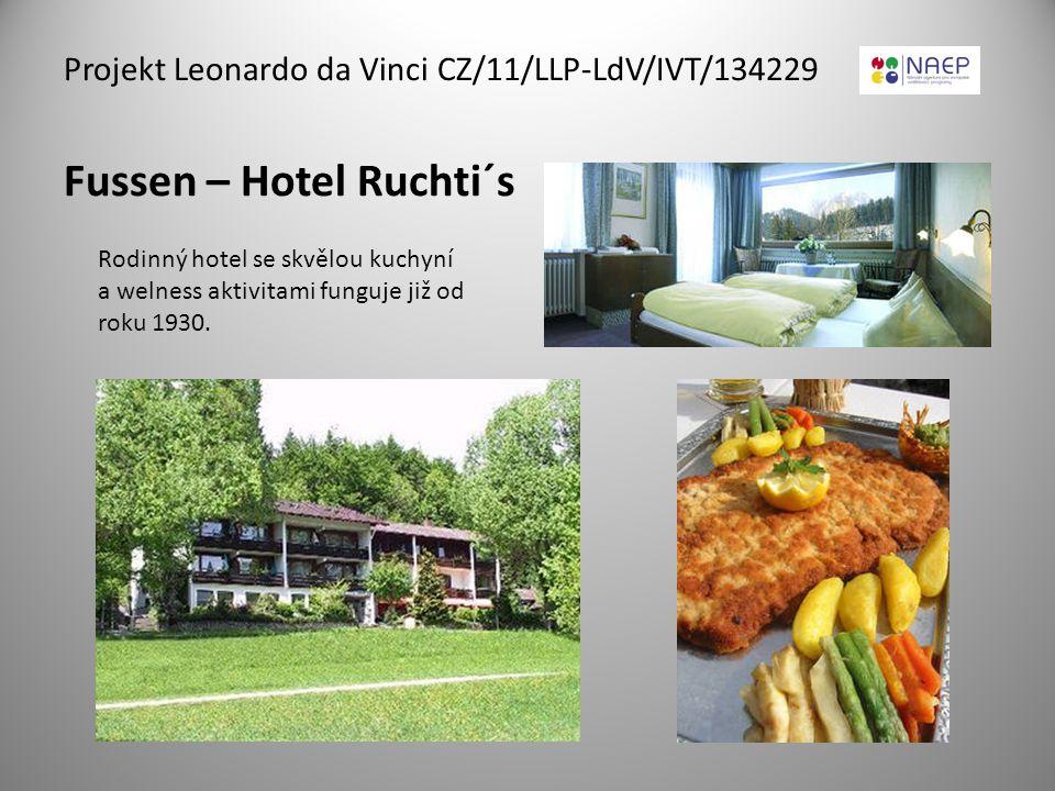 Fussen – Hotel Ruchti´s Projekt Leonardo da Vinci CZ/11/LLP-LdV/IVT/134229 Rodinný hotel se skvělou kuchyní a welness aktivitami funguje již od roku 1