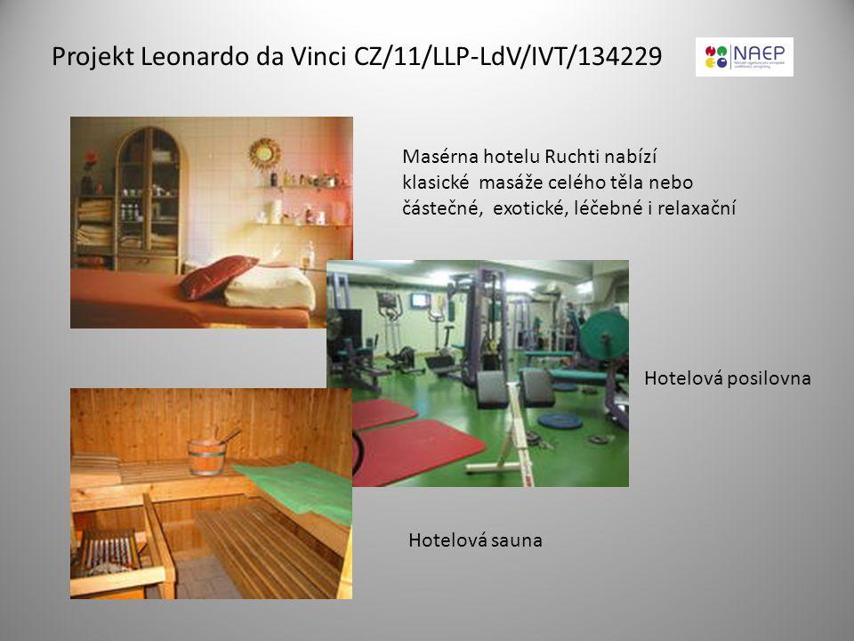 Projekt Leonardo da Vinci CZ/11/LLP-LdV/IVT/134229 Masérna hotelu Ruchti nabízí klasické masáže celého těla nebo částečné, exotické, léčebné i relaxač