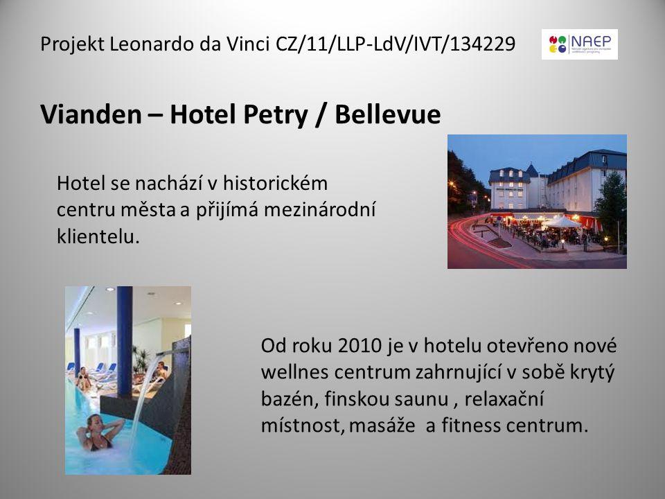 Vianden – Hotel Petry / Bellevue Projekt Leonardo da Vinci CZ/11/LLP-LdV/IVT/134229 Hotel se nachází v historickém centru města a přijímá mezinárodní