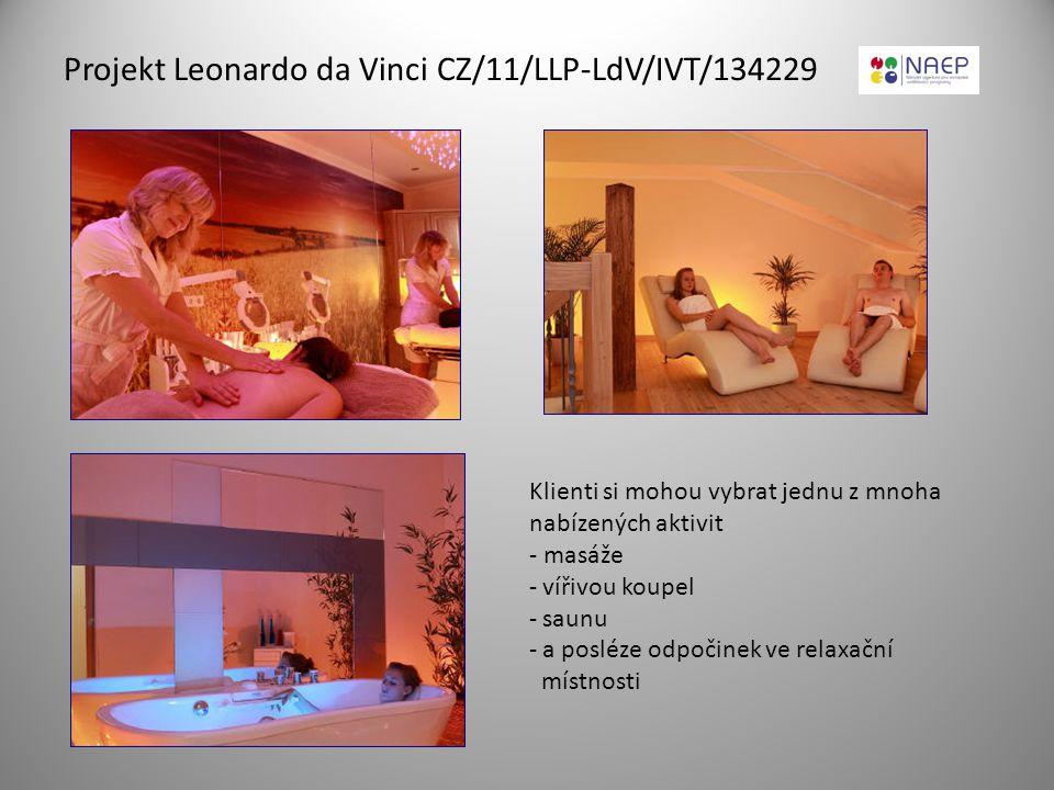 Projekt Leonardo da Vinci CZ/11/LLP-LdV/IVT/134229 Klienti si mohou vybrat jednu z mnoha nabízených aktivit - masáže - vířivou koupel - saunu - a posl