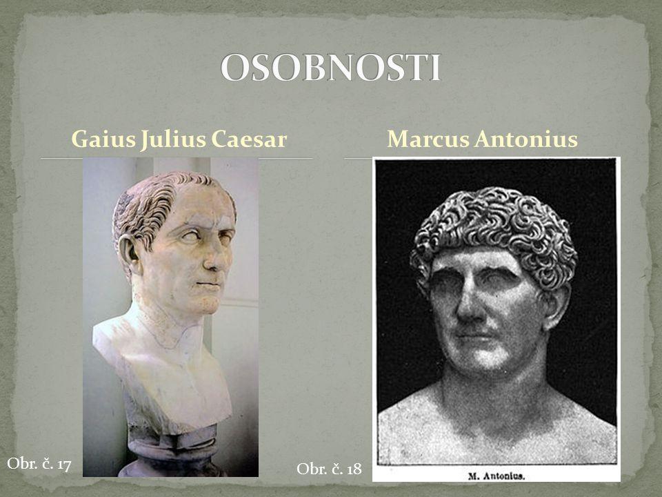 Gaius Julius CaesarMarcus Antonius Obr. č. 17 Obr. č. 18