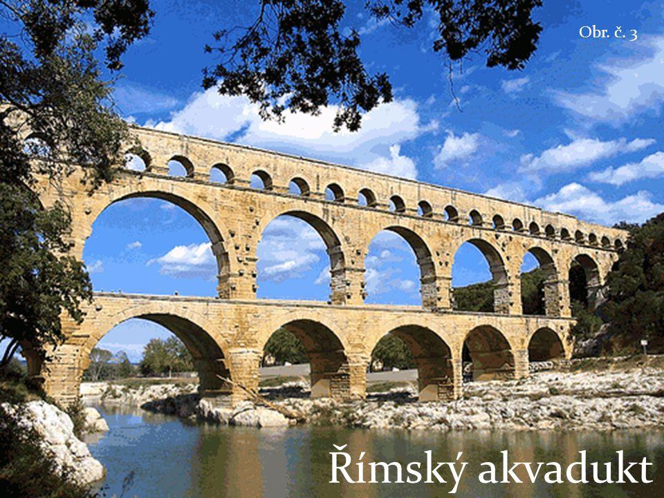 Římský akvadukt Obr. č. 3