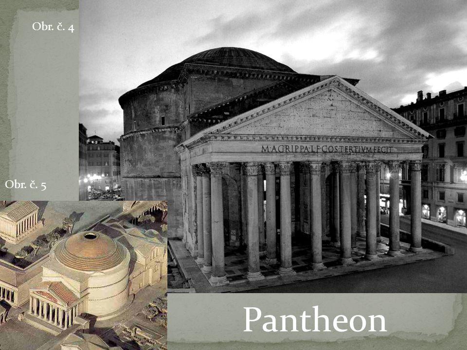 Pantheon Obr. č. 4 Obr. č. 5