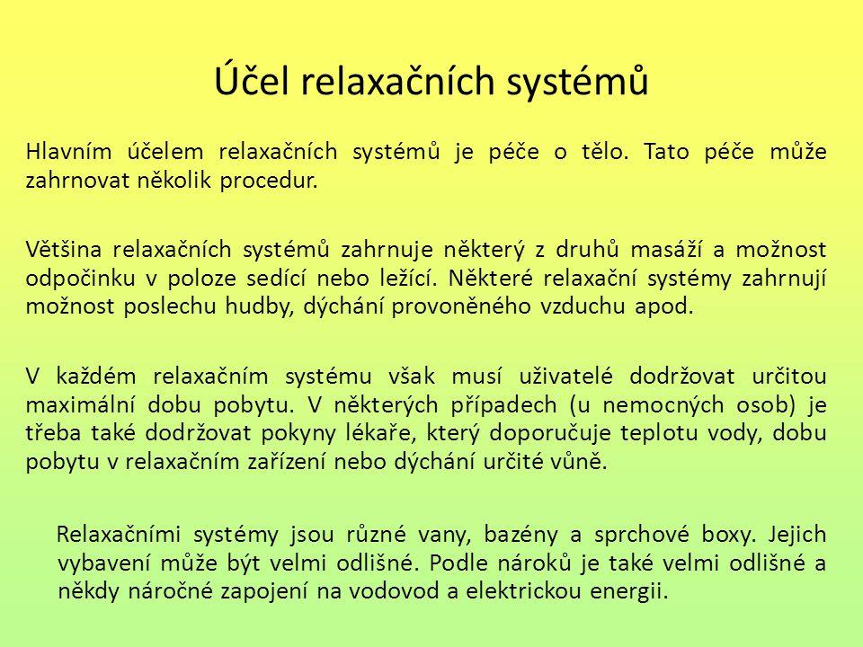 Účel relaxačních systémů Hlavním účelem relaxačních systémů je péče o tělo.