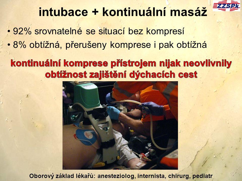 intubace + kontinuální masáž