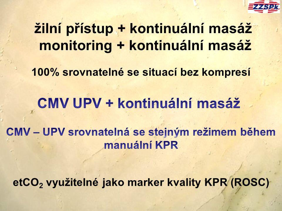 100% srovnatelné se situací bez kompresí žilní přístup + kontinuální masáž monitoring + kontinuální masáž