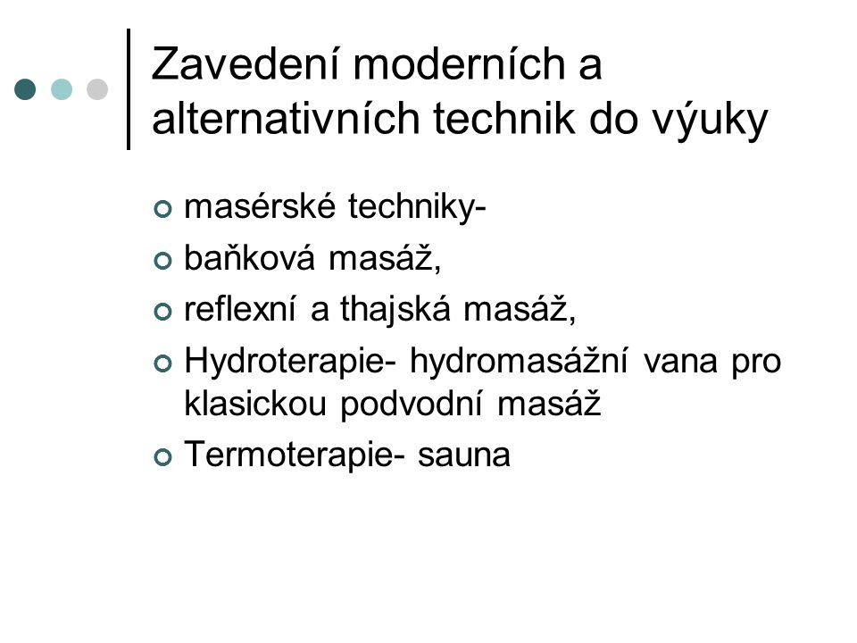 Zavedení moderních a alternativních technik do výuky masérské techniky- baňková masáž, reflexní a thajská masáž, Hydroterapie- hydromasážní vana pro k