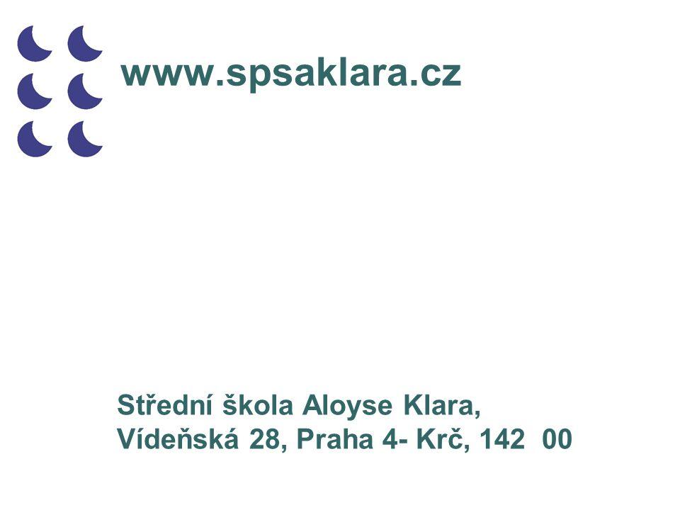 www.spsaklara.cz Střední škola Aloyse Klara, Vídeňská 28, Praha 4- Krč, 142 00