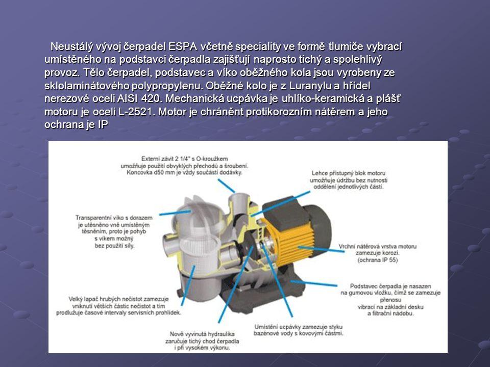 Neustálý vývoj čerpadel ESPA včetně speciality ve formě tlumiče vybrací umístěného na podstavci čerpadla zajišťují naprosto tichý a spolehlivý provoz.
