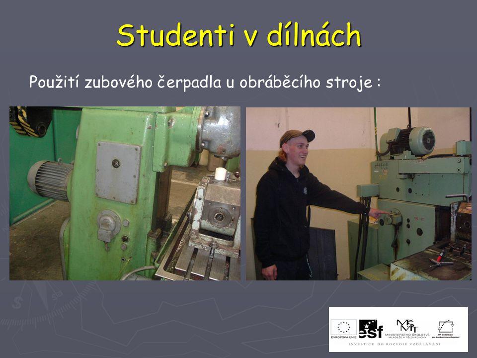 Studenti v dílnách Použití zubového čerpadla u obráběcího stroje :