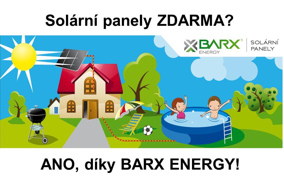 Solární panely ZDARMA ANO, díky BARX ENERGY!