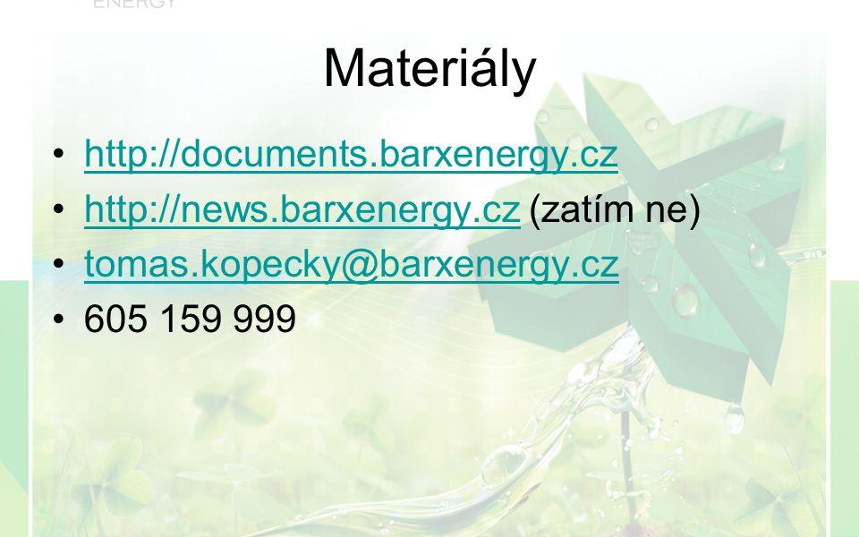 Materiály http://documents.barxenergy.cz http://news.barxenergy.cz (zatím ne)http://news.barxenergy.cz tomas.kopecky@barxenergy.cz 605 159 999
