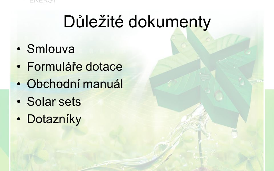 Důležité dokumenty Smlouva Formuláře dotace Obchodní manuál Solar sets Dotazníky