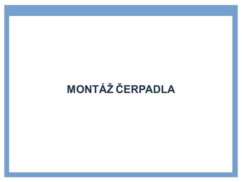 MONTÁŽ ČERPADLA