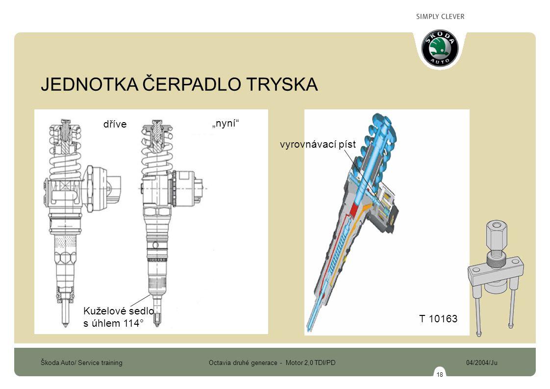 """Škoda Auto/ Service training Octavia druhé generace - Motor 2,0 TDI/PD 04/2004/Ju 18 JEDNOTKA ČERPADLO TRYSKA vyrovnávací píst dříve """"nyní Kuželové sedlo s úhlem 114° T 10163"""