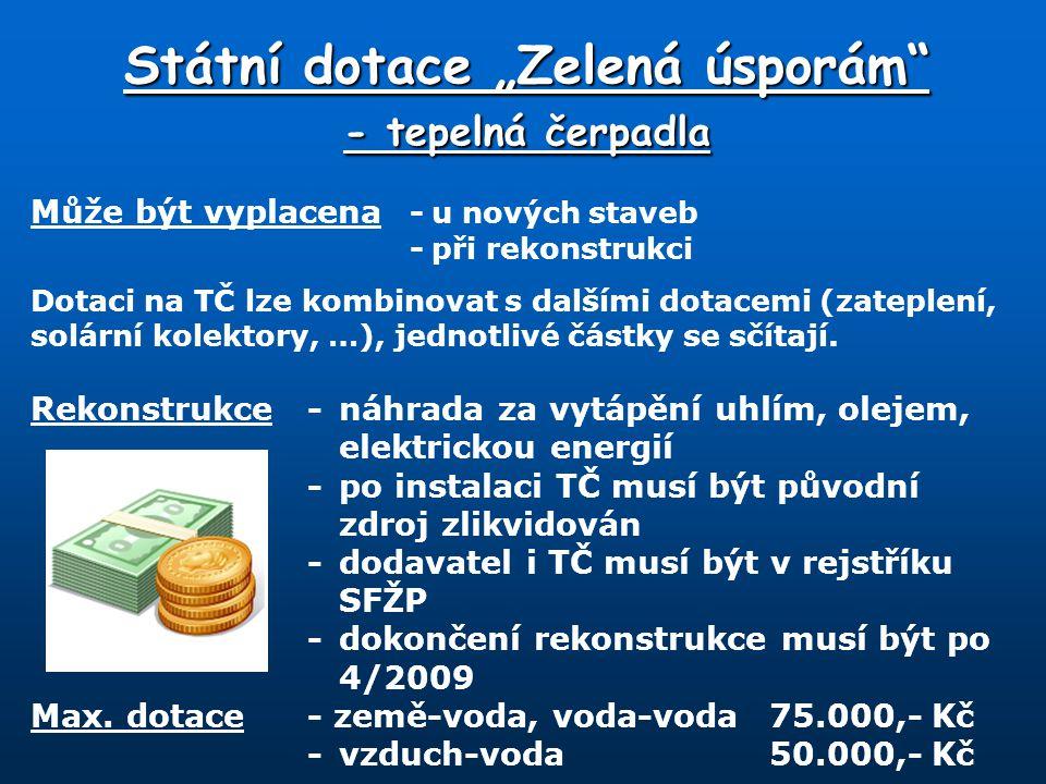 """Státní dotace """"Zelená úsporám - tepelná čerpadla Nová stavba -dokončení do roku 2010 – bez podmínek -od 1.1.2011 – max."""