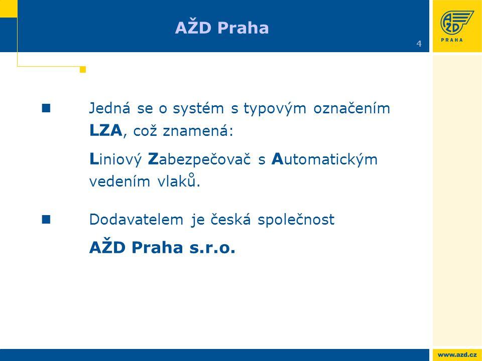 Jedná se o systém s typovým označením LZA, což znamená: L iniový Z abezpečovač s A utomatickým vedením vlaků. Dodavatelem je česká společnost AŽD Prah