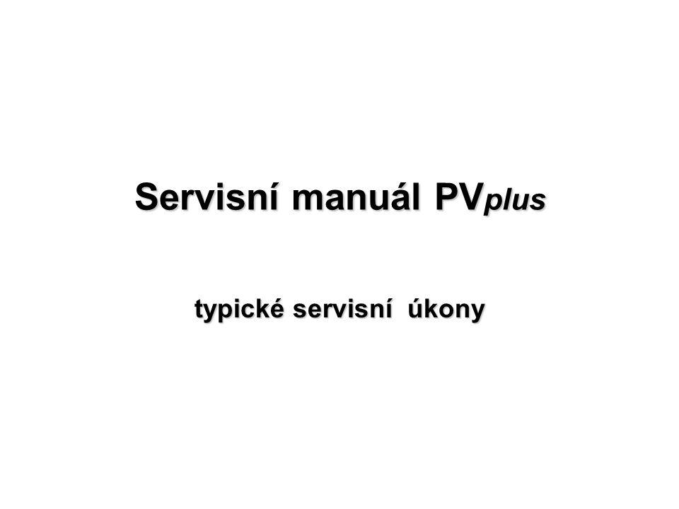 Servisní manuál PV plus typické servisní úkony