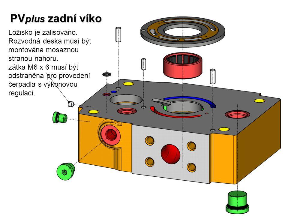 PV plus zadní víko Ložisko je zalisováno. Rozvodná deska musí být montována mosaznou stranou nahoru. zátka M6 x 6 musí být odstraněna pro provedení če