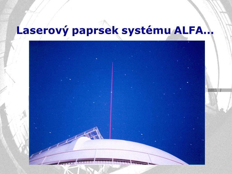 Laserový paprsek systému ALFA…