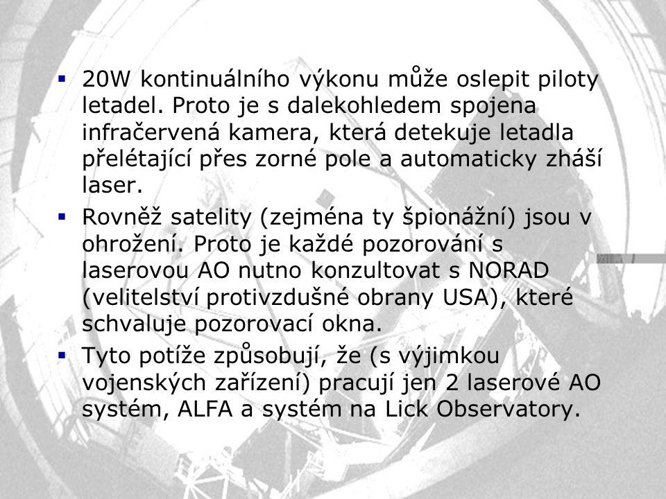  20W kontinuálního výkonu může oslepit piloty letadel. Proto je s dalekohledem spojena infračervená kamera, která detekuje letadla přelétající přes z