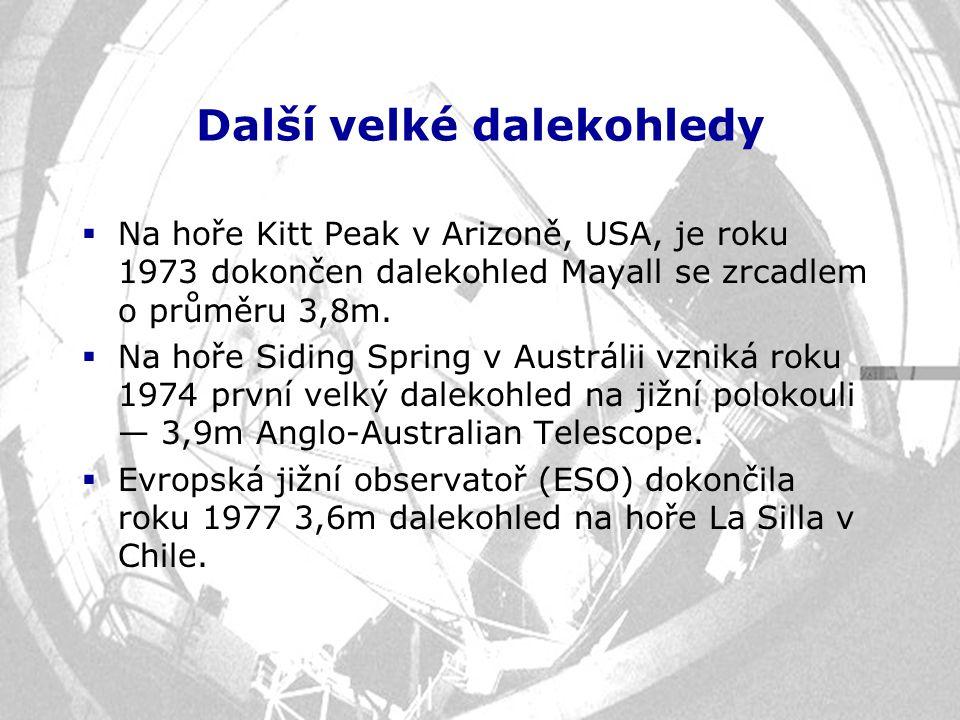 Další velké dalekohledy  Na hoře Kitt Peak v Arizoně, USA, je roku 1973 dokončen dalekohled Mayall se zrcadlem o průměru 3,8m.  Na hoře Siding Sprin