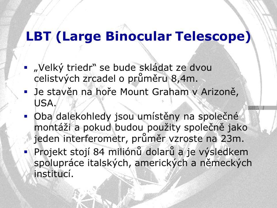 """LBT (Large Binocular Telescope)  """"Velký triedr"""" se bude skládat ze dvou celistvých zrcadel o průměru 8,4m.  Je stavěn na hoře Mount Graham v Arizoně"""