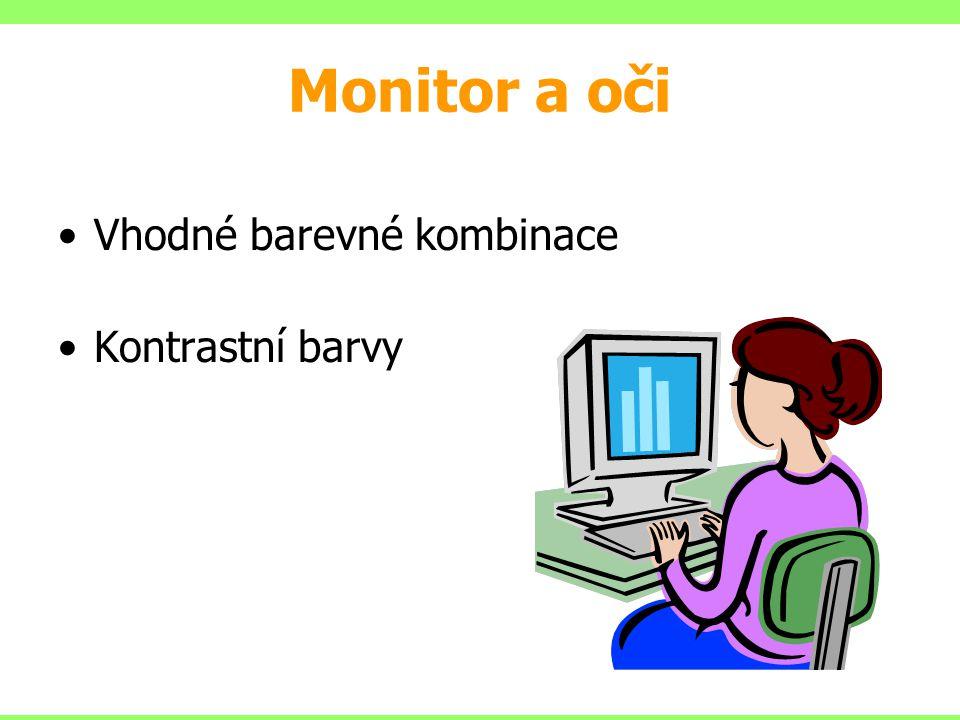 Vhodné barevné kombinace Kontrastní barvy Monitor a oči