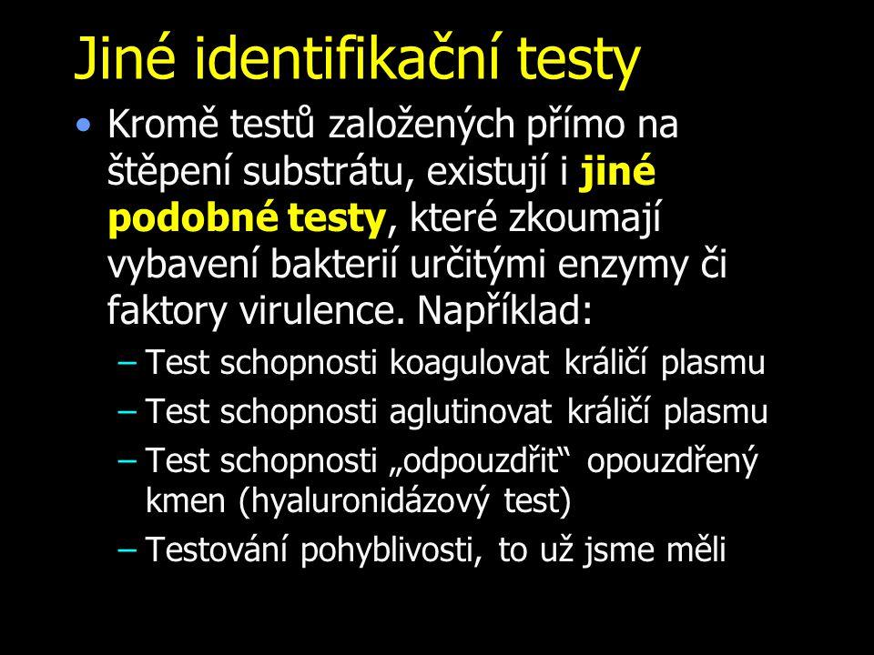 Jiné identifikační testy Kromě testů založených přímo na štěpení substrátu, existují i jiné podobné testy, které zkoumají vybavení bakterií určitými e