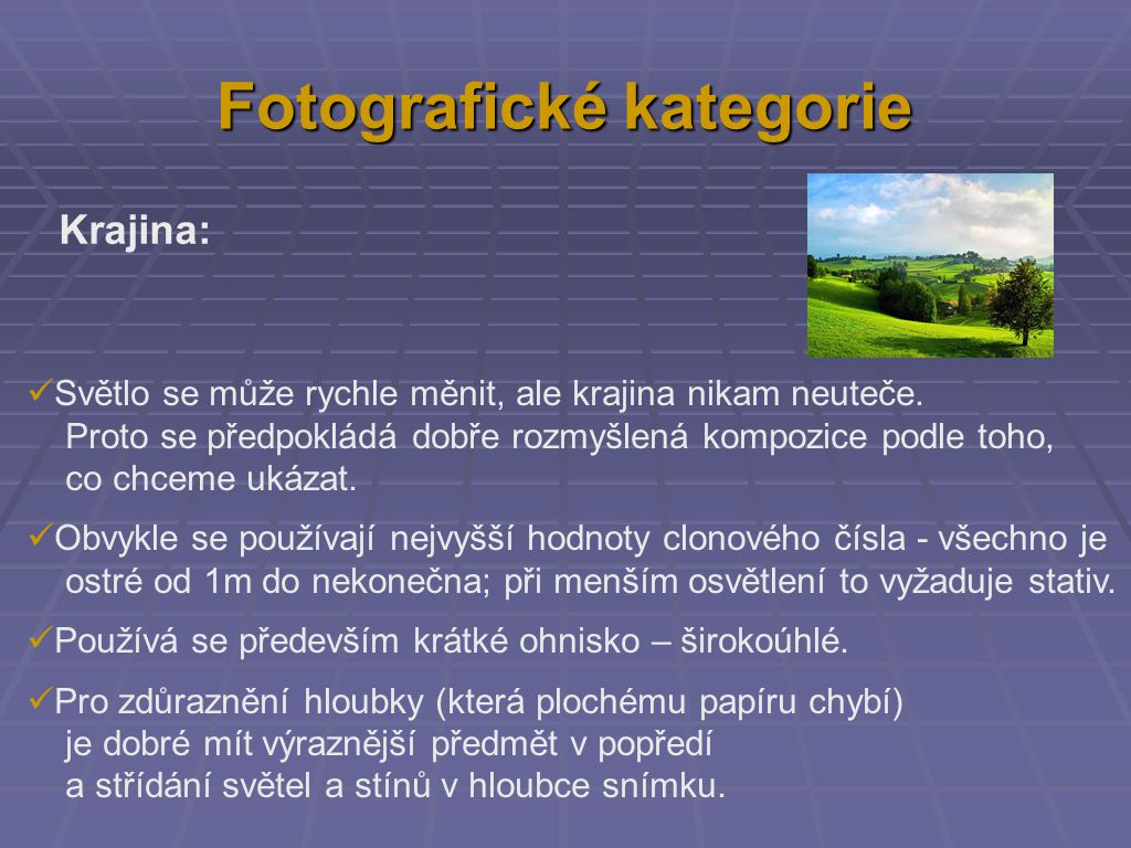 Fotografické kategorie Krajina: Světlo se může rychle měnit, ale krajina nikam neuteče.