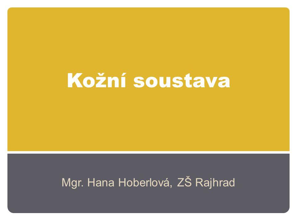 Kožní soustava Mgr. Hana Hoberlová, ZŠ Rajhrad