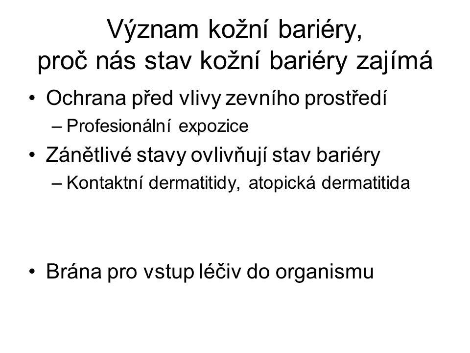 Význam kožní bariéry, proč nás stav kožní bariéry zajímá Ochrana před vlivy zevního prostředí –Profesionální expozice Zánětlivé stavy ovlivňují stav b