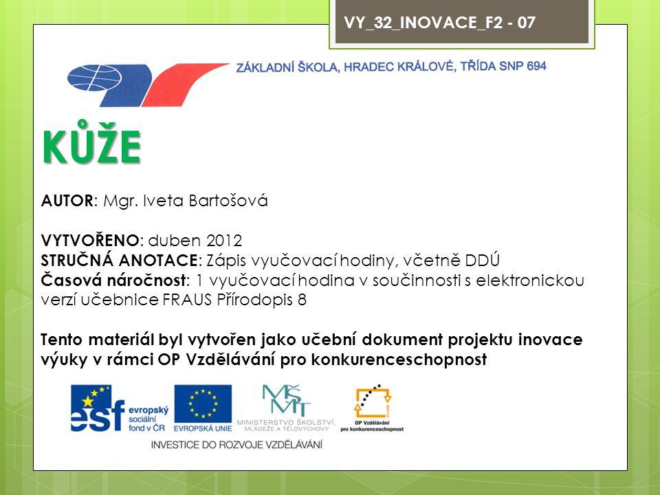 VY_32_INOVACE_F2 - 07 KŮŽE AUTOR : Mgr.