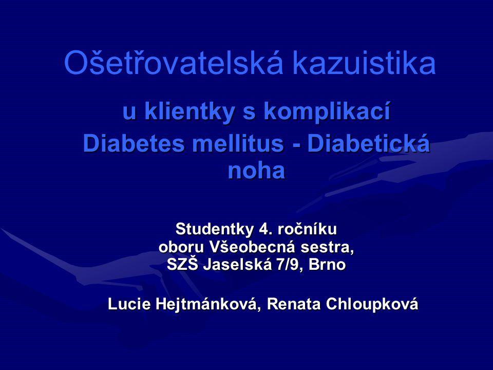 Ošetřovatelská kazuistika u klientky s komplikací Diabetes mellitus - Diabetická noha Studentky 4.