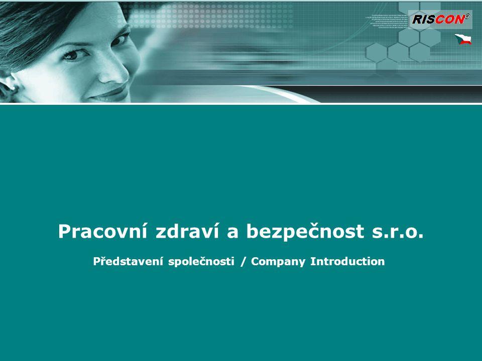 Pracovní zdraví a bezpečnost s.r.o. Představení společnosti / Company Introduction