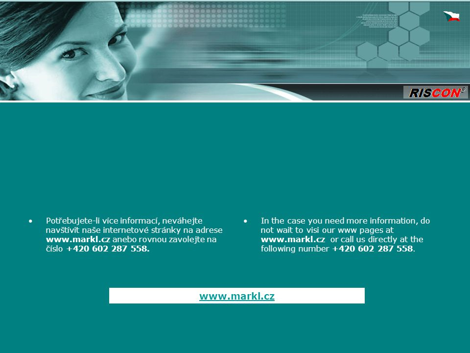 Potřebujete-li více informací, neváhejte navštívit naše internetové stránky na adrese www.markl.cz anebo rovnou zavolejte na číslo +420 602 287 558.