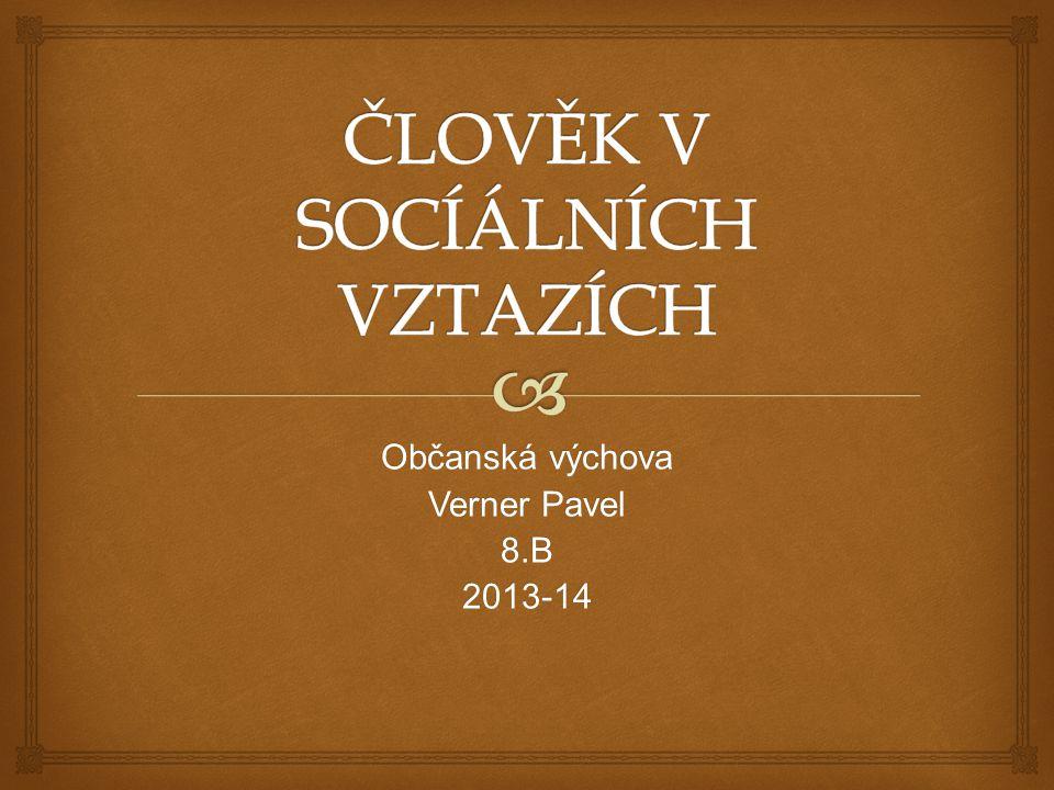 Občanská výchova Verner Pavel 8.B2013-14