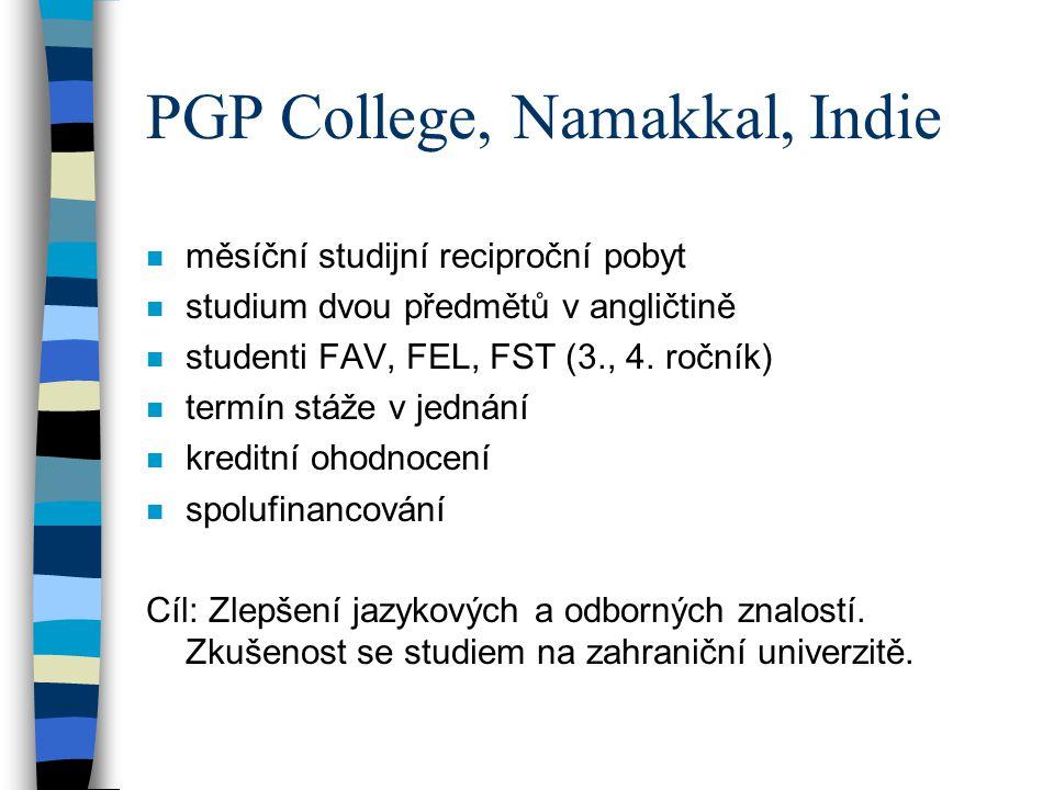 PGP College, Namakkal, Indie n měsíční studijní reciproční pobyt n studium dvou předmětů v angličtině n studenti FAV, FEL, FST (3., 4. ročník) n termí