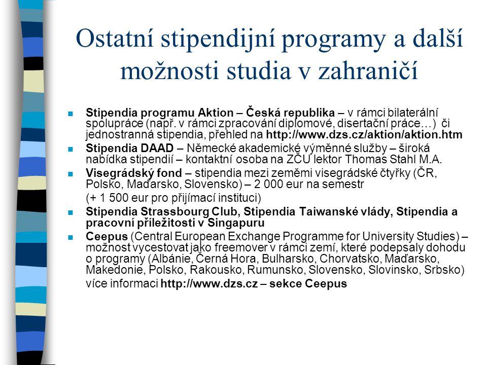 Ostatní stipendijní programy a další možnosti studia v zahraničí n Stipendia programu Aktion – Česká republika – v rámci bilaterální spolupráce (např.