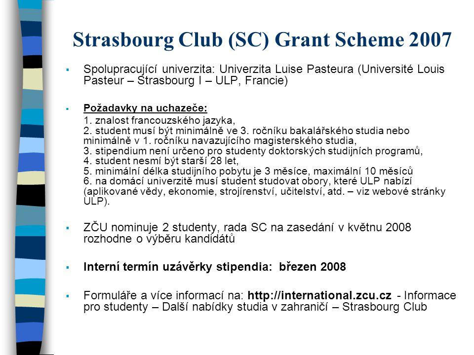 Strasbourg Club (SC) Grant Scheme 2007  Spolupracující univerzita: Univerzita Luise Pasteura (Université Louis Pasteur – Strasbourg I – ULP, Francie)